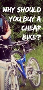 """Cheap Bike"" and what do you need to know about it before you buy it"