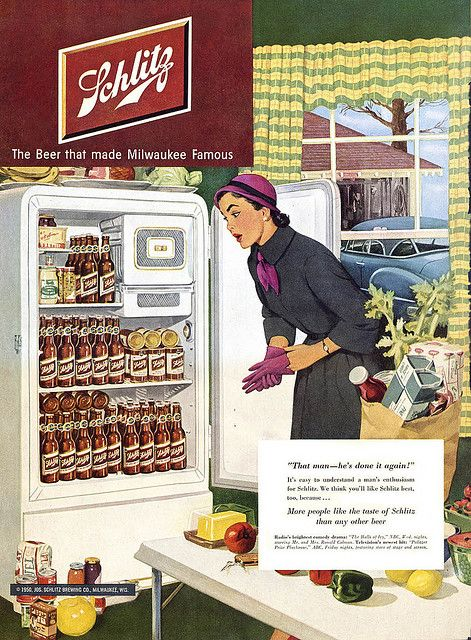 """That man - he's done it again! Schlitz!""     If I came home to a fridge full of Schlitz?    Someone would DIE."