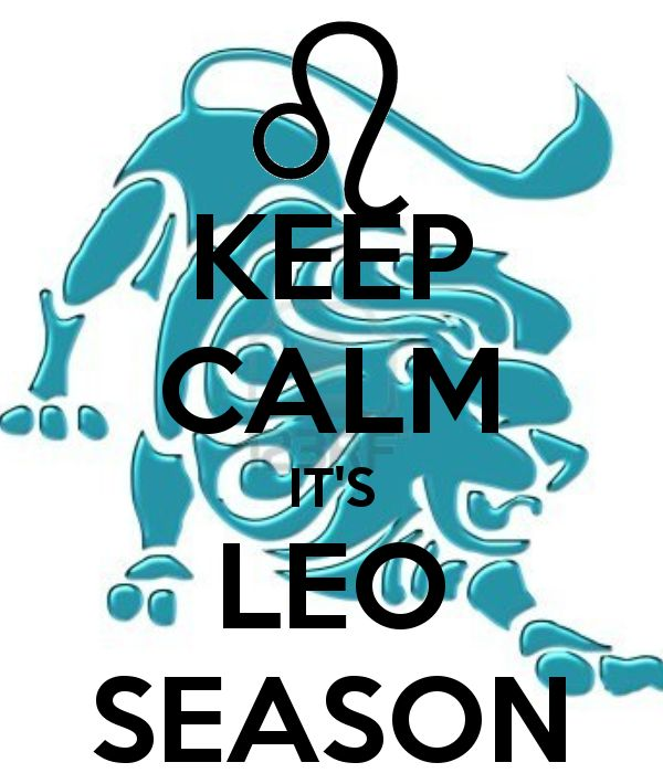 KEEP CALM IT'S LEO SEASON