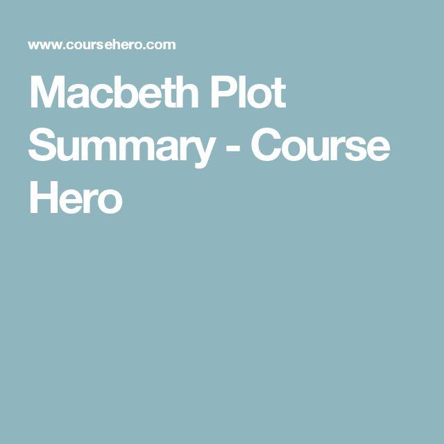 Macbeth Plot Summary - Course Hero