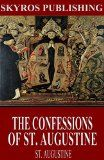 Free Kindle Book -  [Biographies & Memoirs][Free] The  Confessions of St. Augustine