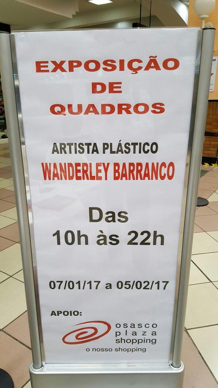 20 January 2017 (16:10) / Painting Exhibition by Wanderley Barranco, Osasco Plaza Shopping, Osasco City, São Paulo.
