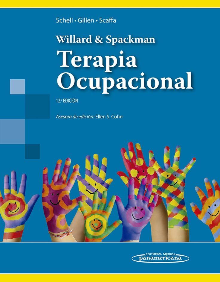 Terapia ocupacional [de] Willard & Spackman : 12a edición/ [editores:] Elizabeth Blesedell Crepeau, Ellen S. Cohn, Barbara A. Boyt Schell Topogràfic: 615.851.3 TER #novetatsCRAIUBMedicina
