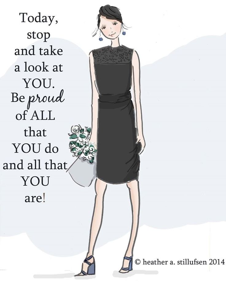 Today, stop & take a look at YOU. Be proud of all that you do & all that you are.