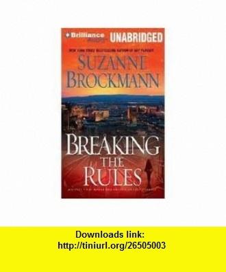 Breaking the Rules (Troubleshooters Series) [Audiobook, CD, Unabridged] Publisher Brilliance Audio on CD Unabridged; Unabridged edition Suzanne Brockmann ,   ,  , ASIN: B004U1ZWEE , tutorials , pdf , ebook , torrent , downloads , rapidshare , filesonic , hotfile , megaupload , fileserve