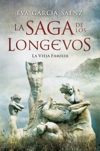La saga de los longevos : la vieja familia /  Eva García Sáenz