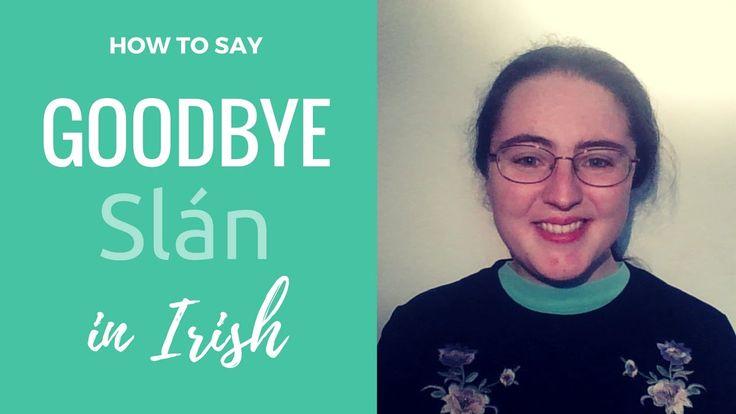 How to say   Goodbye in Irish Gaelic - YouTube