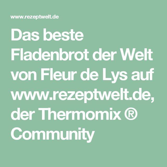 Das beste Fladenbrot der Welt von Fleur de Lys auf www.rezeptwelt.de, der Thermomix ® Community