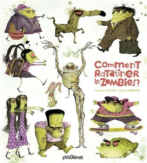 Comment ratatiner les zombies ? - CATHERINE LEBLANC - ROLAND GARRIGUE