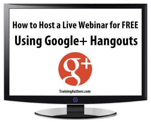 How to Host a Live Webinar for FREE Using Google+ Hangouts #SocialMedia #GooglePlus