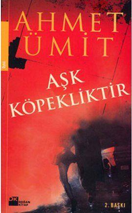 ask kopekliktir - ahmet umit - dogan kitap  http://www.idefix.com/kitap/ask-kopekliktir-ahmet-umit/tanim.asp