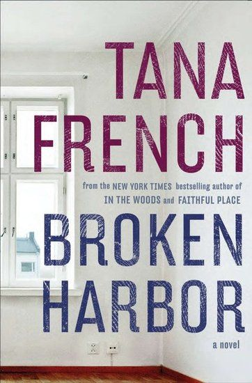 "Broken Harbor by Tana French - ""Tana French doesn't write your average thriller. They're more suspenseful and more psychological."""