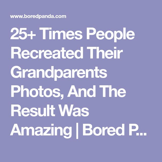 25+ Times People Recreated Their Grandparents Photos, And The Result Was Amazing | Bored Panda