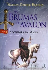 As Brumas de Avalon 1 - A Senhora da Magia; Comprado e lido em 2012.