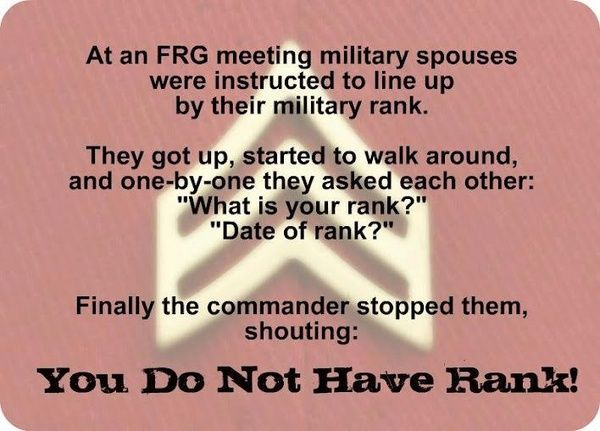 Word. I hate nothing more than military girlfriends, fiances, and wives who think they are the absolute shit and get to throw their man's rank around. YOU didn't earn it, he did. Get your own career.