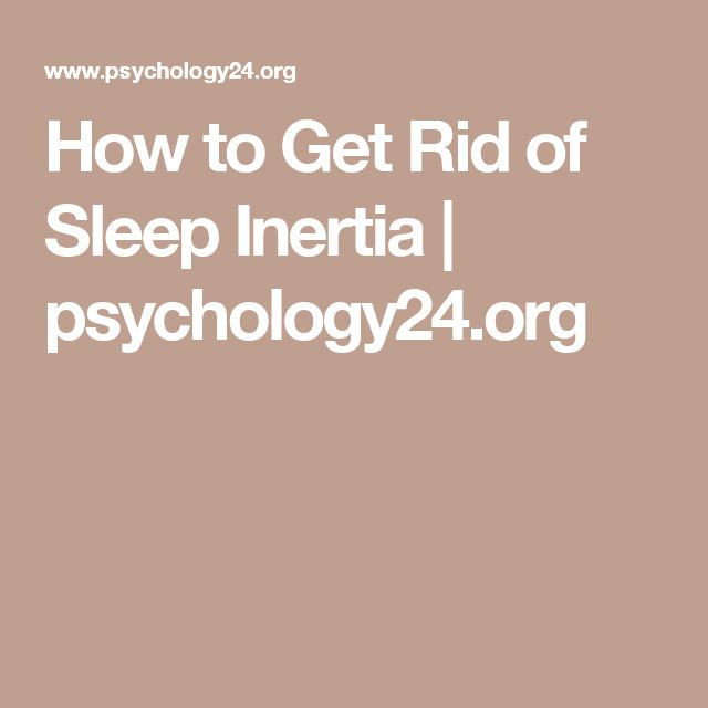 How to Get Rid of Sleep Inertia | psychology24.org