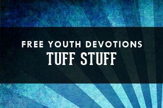"""Free Youth Devotional: """"Tuff Stuff"""""""