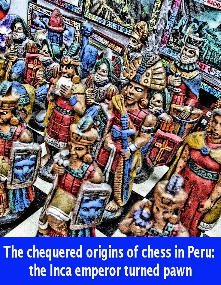 The first native South American to learn and master the game of chess was the Inca Atahualpa — taught in 1533 by his Spanish executioners.