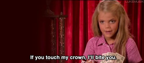 """24 Times You Identified With The """"Toddlers And Tiaras"""" Girls"""
