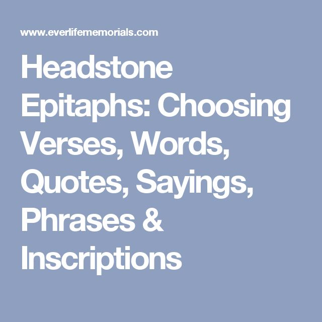 Headstone Epitaphs: Choosing Verses, Words, Quotes, Sayings, Phrases & Inscriptions