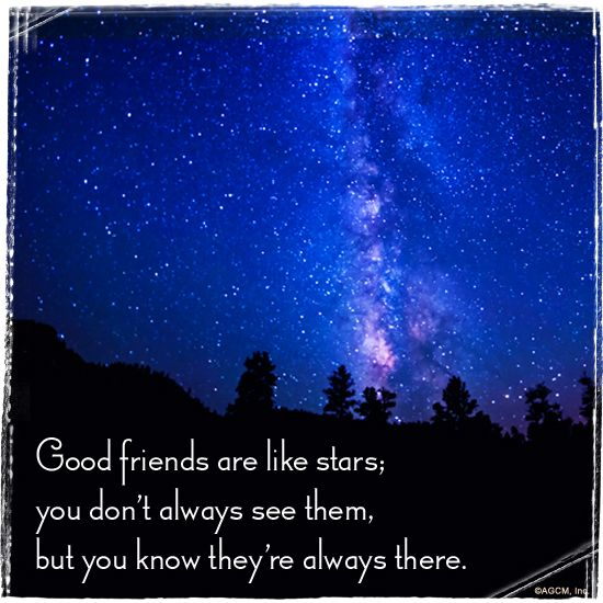 Friend Quotes With Stars : Quot good friends are like stars you don t always see them