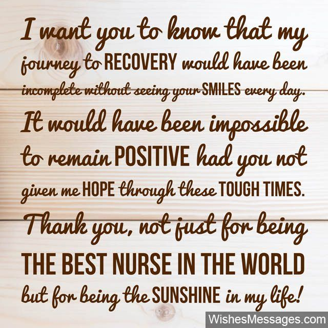 I Want You To Know That My Journey To Recovery Would Have Been Incomplete Without Seeing Your Smiles Best Thank You Notes Thank You Poems Thank You For Nurses