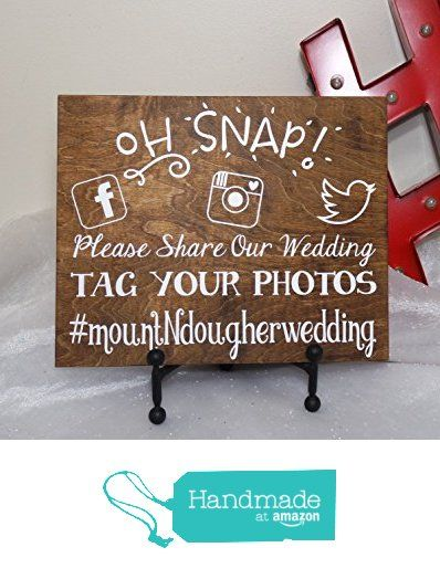 Oh Snap! Personalized Hashtag Wedding Sign, Please Share Our Wedding Hashtag…