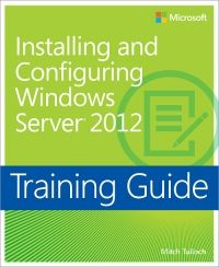 Training Guide: Installing and Configuring Windows Server 2012 Pdf Download e-Book