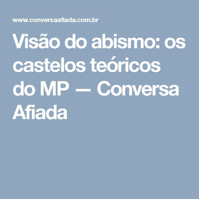 Visão do abismo: os castelos teóricos do MP — Conversa Afiada