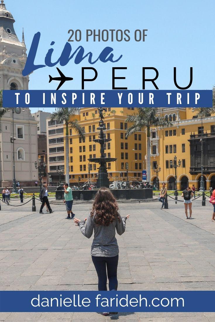 20 Photos Of Lima Peru To Inspire Your Trip Trip Peru Travel Photo
