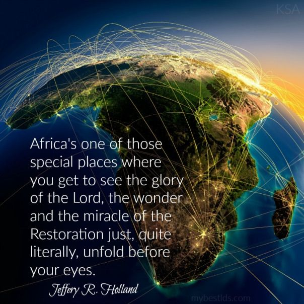 LDS Africa quote from Elder Holland #sharegoodness