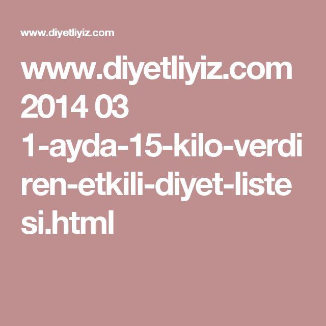 www.diyetliyiz.com 2014 03 1-ayda-15-kilo-verdiren-etkili-diyet-listesi.html