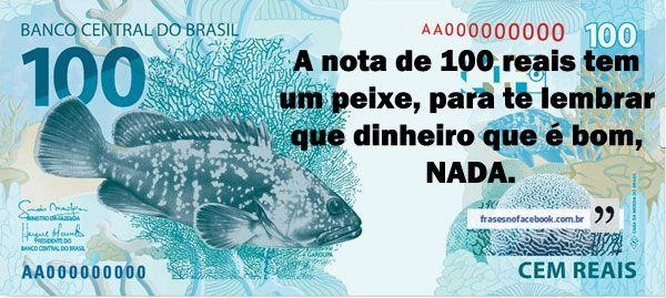 Frases para Facebook - A nota de 100 reais | Frases com imagens e recados para Facebook