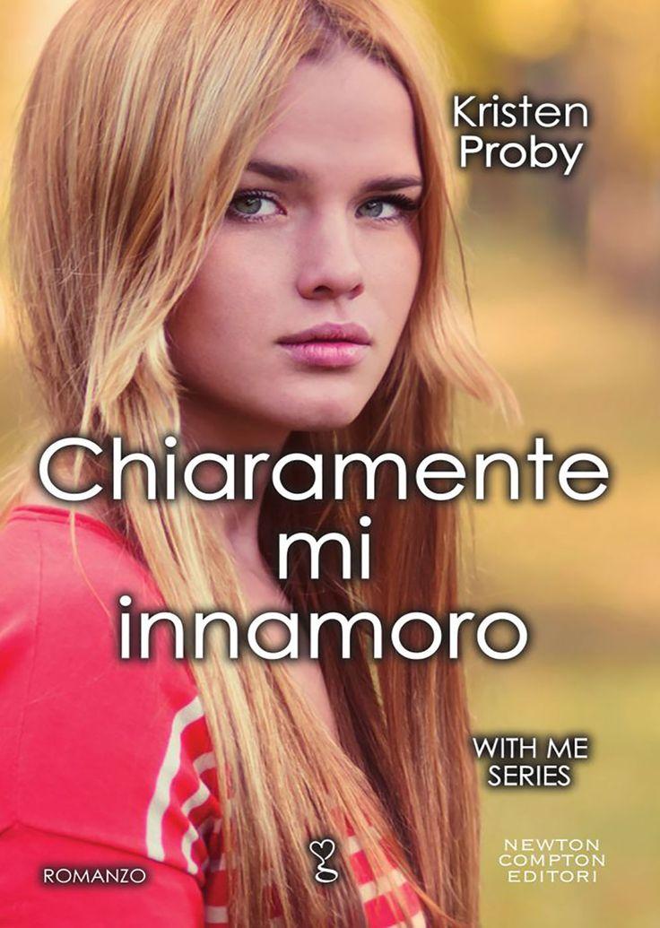 """20/10/2016 • Esce """"Chiaramente mi innamoro"""" di Kristen Proby edito da Newton Compton Editori"""