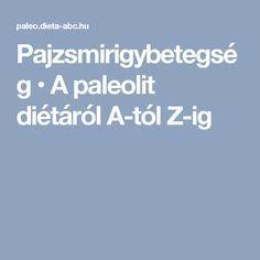 Pajzsmirigybetegség • A paleolit diétáról A-tól Z-ig