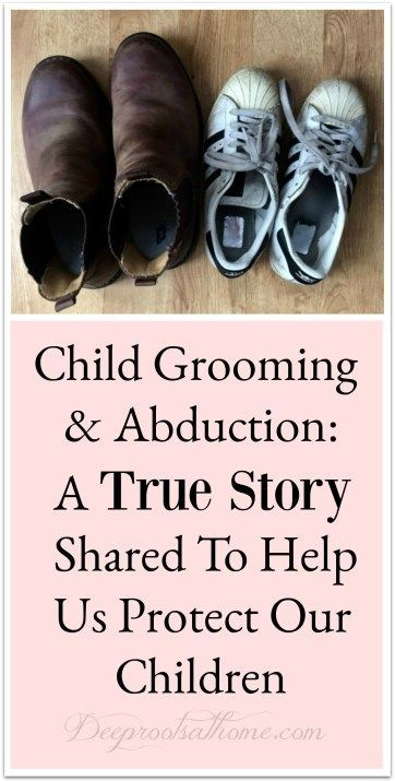 Child Grooming & Abduction: A True Story Shared To Help Us Protect Our Children