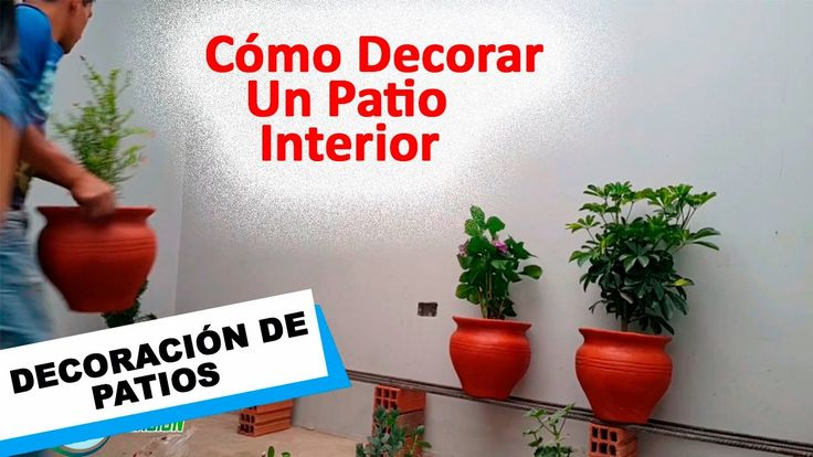 17 best images about videos de ideas para decorar on - Decorar un patio interior ...