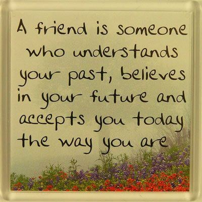 ...friends...: Love My Friends, True Friends, Best Friends, Bestfriends, Friendship Quotes, Real Friends, Favorite Quotes, Inspiration Quotes, Friends Quotes
