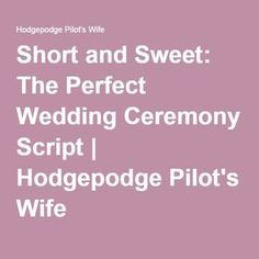 Short And Sweet The Perfect Wedding Ceremony Script