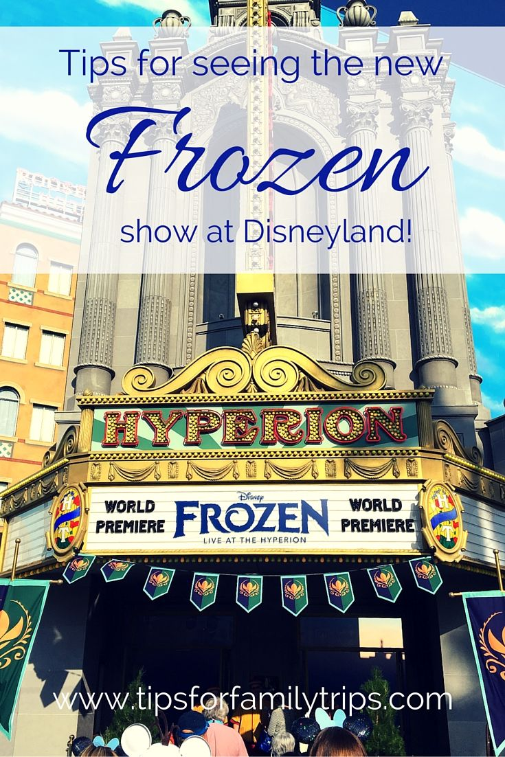 Tips for getting into the NEW Frozen show at Disneyland! You won't want to miss this Broadway quality musical. | tipsforfamilytrips.com | Frozen Live at the Hyperion