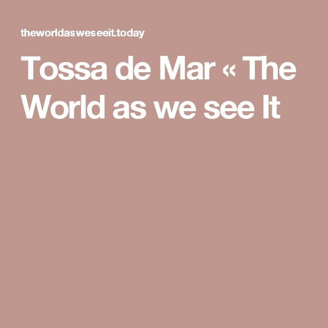 Tossa de Mar « The World as we see It