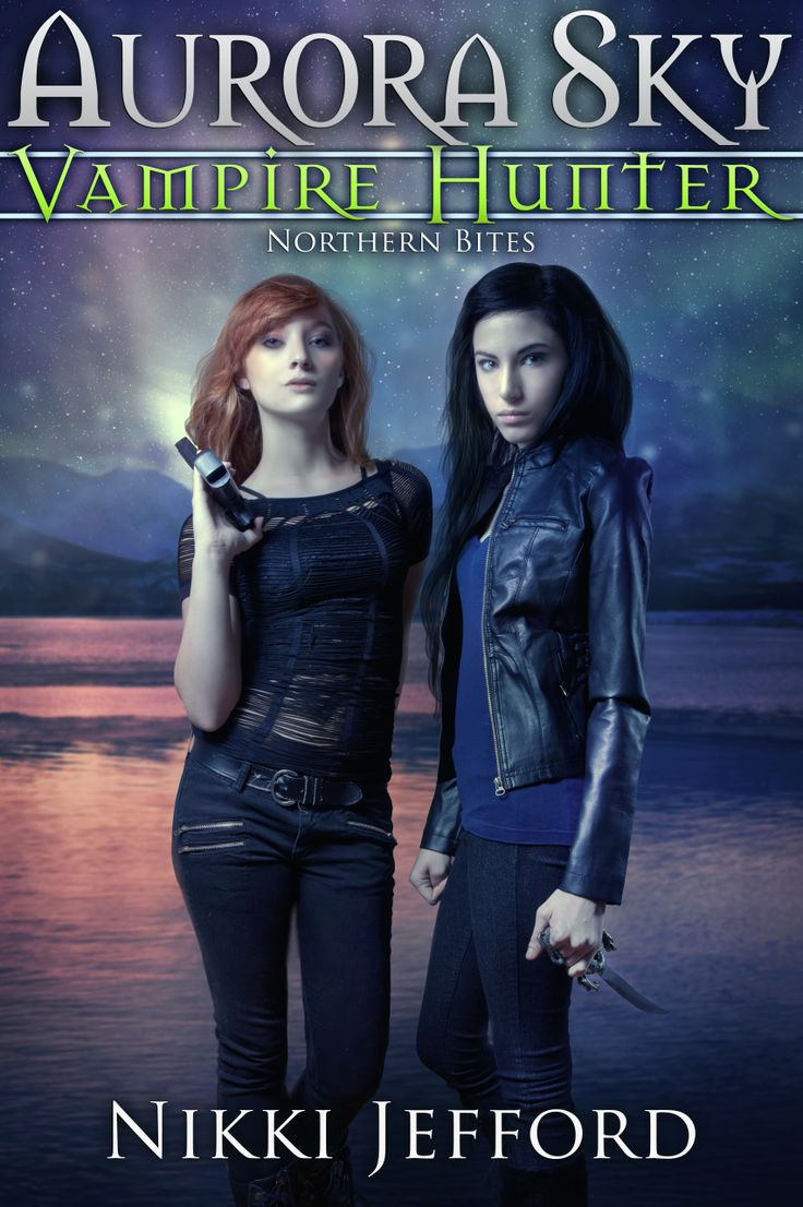 Northern Bites (Aurora Sky: Vampire Hunter, Vol. 2( Design and artwork: Claudia at Phatpuppy Art  Photos: Teresa Yeh Photography  Typography: Ashley at The Bookish Brunette Models: Gabriella (Aurora) and Alyssa Dearest (Valerie)