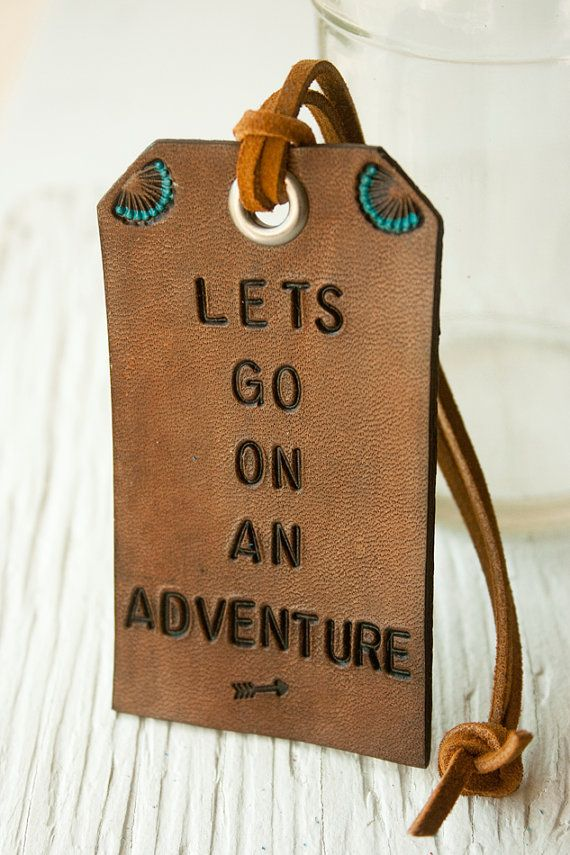 """Leather Luggage Tag """"Lets Go On An Adventure"""" found on Etsy seller MesaDreams #LuggageTag #Adventure"""
