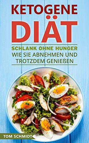 Ketogene Diät: Schlank ohne Hunger - Wie Sie abnehmen und trotzdem genießen - Endlich schneller Gewicht verlieren mit Ernährungsplan und 20 Low Carb Rezepten zur Fettverbrennung (ketogene Ernährung)