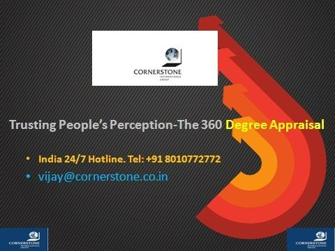 Trusting People's Perception-The 360 Degree Appraisal  >>>  The 360- Degree feedback is known as the multi-rater feedback and all-round feedback. This appraisal technique aims to measure the behaviors and competencies exhibited by individuals / teams towards achievement of goals.