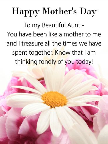I am Thinking of You - Happy Mother's Day Card for Aunt: A simply beautiful Mother's Day greeting card for your aunt. If your aunt has been like a mother to you, send her this card and let her know. Tell her you are thinking of her fondly. Aunts are a lot like mothers! They encourage and support us. Wish your aunt a beautiful Mother's Day with this sweet Mother's Day card.