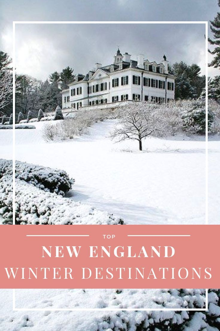 A Guide To Winter Getaways In New England Travel New England