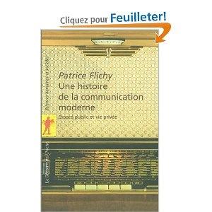 Une histoire de la communication moderne :  Patrice Flichy
