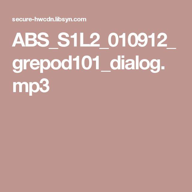 ABS_S1L2_010912_grepod101_dialog.mp3