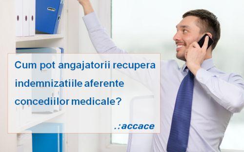 Cum pot angajatorii recupera indemnizatiile aferente concediilor medicale?